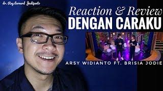 Download Lagu Arsy Widianto Ft. Brisia Jodie - Dengan Caraku - REACTION & REVIEW Mp3
