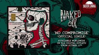 Naked Six - No Compromise (Official Single)