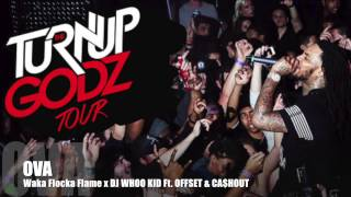 Ova - Waka Flocka Flame x DJ WHOO KID FT. OFFSET amp CAHOUT
