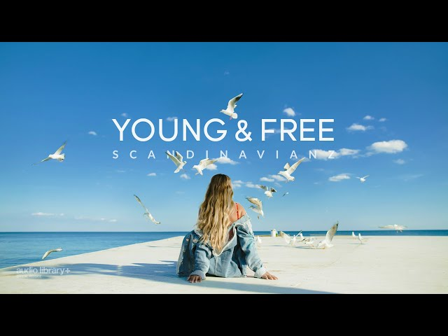 Young & Free - Scandinavianz [Audio Library Release]