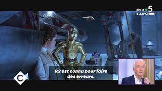 La légende de « Star Wars » - C à Vous - 06/12/2019