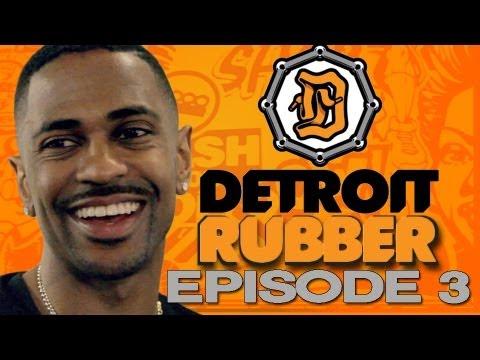 Detroit Rubber S1 Ep. 3 of 6 Ft. Big Sean