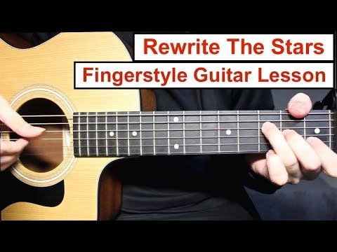 Rewrite The Stars | Fingerstyle Guitar Lesson (Tutorial) How to play Fingerstyle