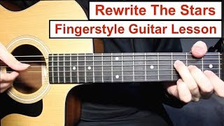 Baixar Rewrite The Stars | Fingerstyle Guitar Lesson (Tutorial) How to play Fingerstyle