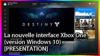 LA NOUVELLE INTERFACE XBOX ONE [version Windows 10/PRÉSENTATION]