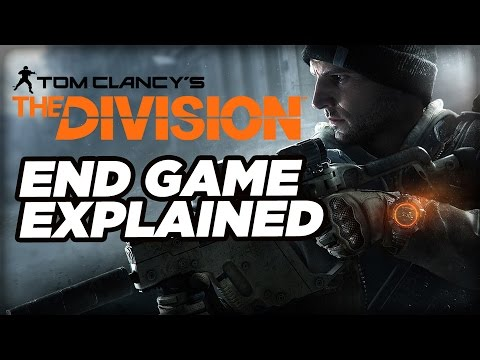 The Division's End Game Explained