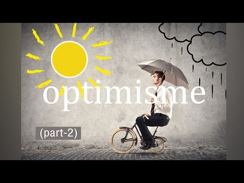 Living with Power of Optimism  - Part 2