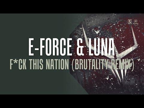 E-Force & Luna - F*ck This Nation (Brutality Remix) (#A2REC166)