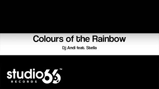 Dj Andi feat. Stella - Colours of the Rainbow (Audio)