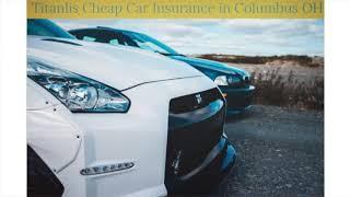 Titanlis Cheap Car Insurance in Columbus OH