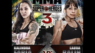 MMA Super Heroes 3 - Kalindra Faria x Laura Balin (Argentina)