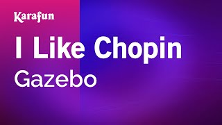 Karaoke I Like Chopin - Gazebo *