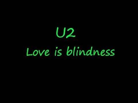 U2-Love is blindness (Lyrics)