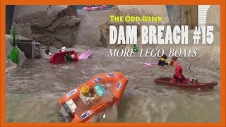 LEGO Dam Breach # 15  - More LEGO Boats!
