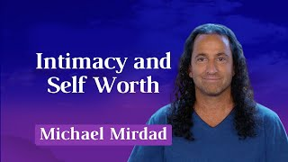 Intimacy and Self Worth