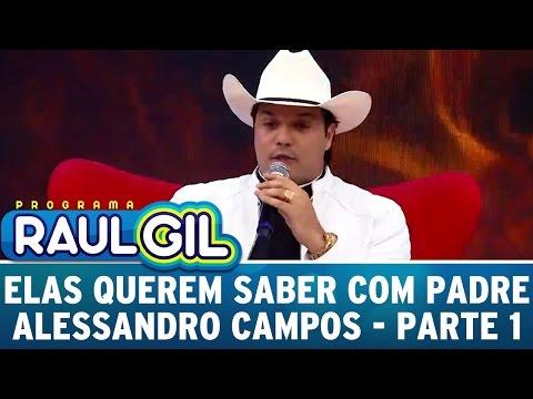 Programa Raul Gil (16/04/16) - Elas Querem Saber Com Padre Alessandro Campos - Parte 1