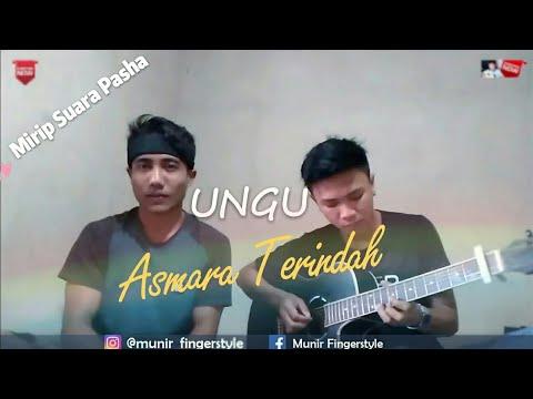 Suara Mirip Pasha!.. Ungu ~ Asmara Terindah (cover) By Munir Fingerstyle Ft. Shantos