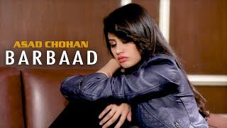 barbaad   official video   asad chohan