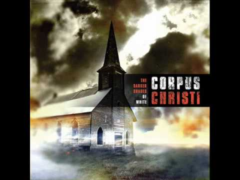 Corpus Christi - It's Always Darkest Before The Dawn