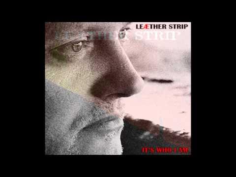 Leæther Strip - It's Who I Am (Bilian Remix)