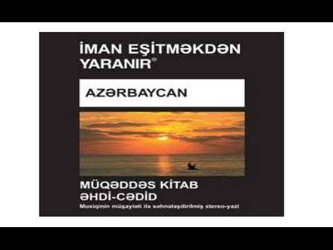 Muqeddes Kitab Version Audio Drama New Testament Azerbaijan mp3. John