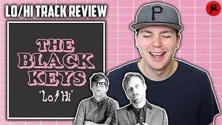 THE BLACK KEYS - LO/HI | TRACK REVIEW Video