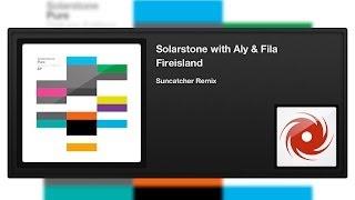 Solarstone with Aly & Fila - Fireisland (Suncatcher Remix)