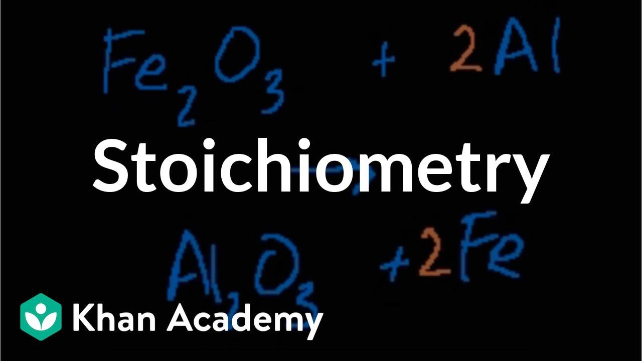 Stoichiometry (video) | Khan Academy