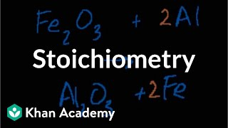 Stoichiometry | Chemical reactions and stoichiometry | Chemistry | Khan Academy