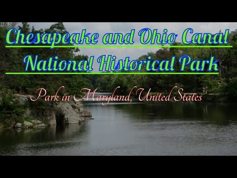 Visiting Chesapeake and Ohio Canal National Historical Park, Park in Maryland, United States