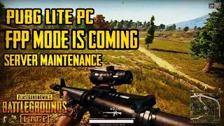 PUBG LITE PC FPP MODE IS COMING,TOMORROW IS SERVER MAINTENANCE