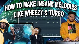 how to make insane melodies like wheezy & turbo for gunna's drip or drown 2