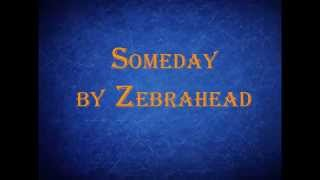 Watch Zebrahead Someday video