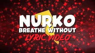 Nurko ft. Luma - Breathe Without [Lyric Video] (Proximity Release)
