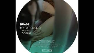 Nuage - My Patience (Out Now!)