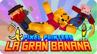 PIXEL PAINTERS: LA GRAN BANANA! :D | Minecraft - Sarinha, Macu y Luh