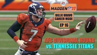 Madden NFL 17 - Billie Bravo (QB) Career Mode EP16 - AFC Divisional Round vs Titans