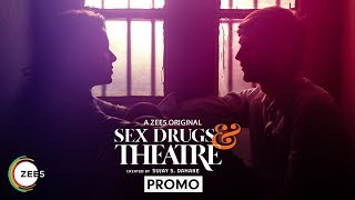 Sex Drugs & Theatre | Promo | A ZEE5 Original | Streaming Now On ZEE5