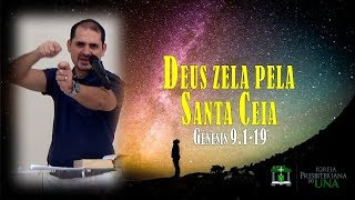 Deus zela pela Santa Ceia - Pr. Ciro de Menezes