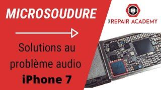 Solution Problème Audio iPhone 7