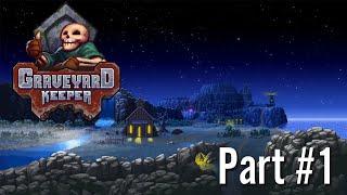 Let's Play: GraveYard Keeper / Part #1