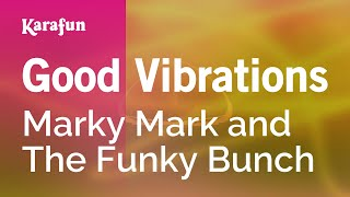 Karaoke Good Vibrations - Marky Mark and The Funky Bunch *