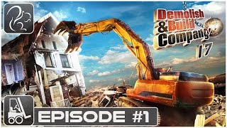 Demolish and Build Company 17 - Lets Play Episode #1