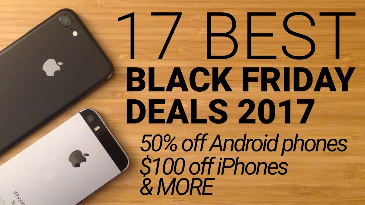 Charming 17 Best Black Friday Cell Phone Deals 2017!