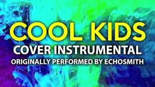 Cool Kids (Cover Instrumental) [In the Style of Echosmith]