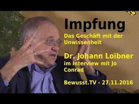 Impfen. Geschäft mit d. Unwissenheit - Dr. Johann Loibner  Bewusst.TV - 27.11.2016