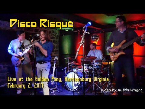 Disco Risqué, Live at the Golden Pony - February 2, 2017