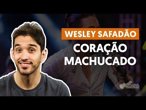 Coração Machucado - Wesley Safadão  de violão simplificada
