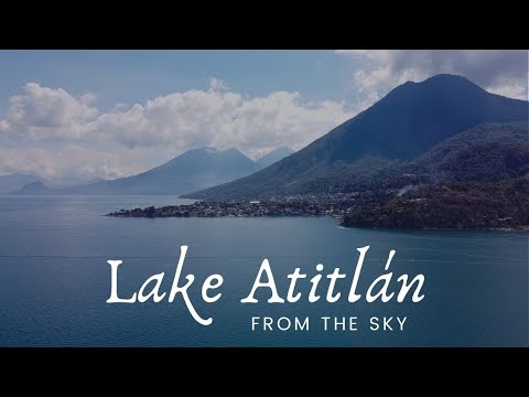 Spectacular LAKE ATITLÁN GUATEMALA 2020 | From The Sky | The MOST BEAUTIFUL LAKE In The WORLD