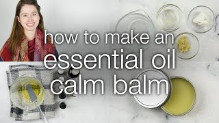 How to Make DIY Essential Oil Calm Balm